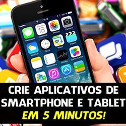 Curso Crie Aplicativos de Smartphone e Tablet em 5 Minutos