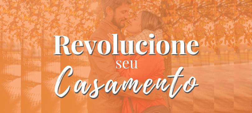 Mentoria Revolucione seu Casamento