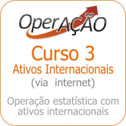 Curso 3 - Ativos Internacionais (on-line)