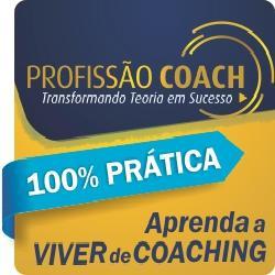 Programa Profissão Coach - Transformando Teoria em Sucesso