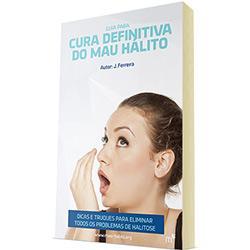 Guia Definitivo para Cura do Mau Hálito (Ebook)