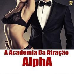 A Academia Da Atração Alpha